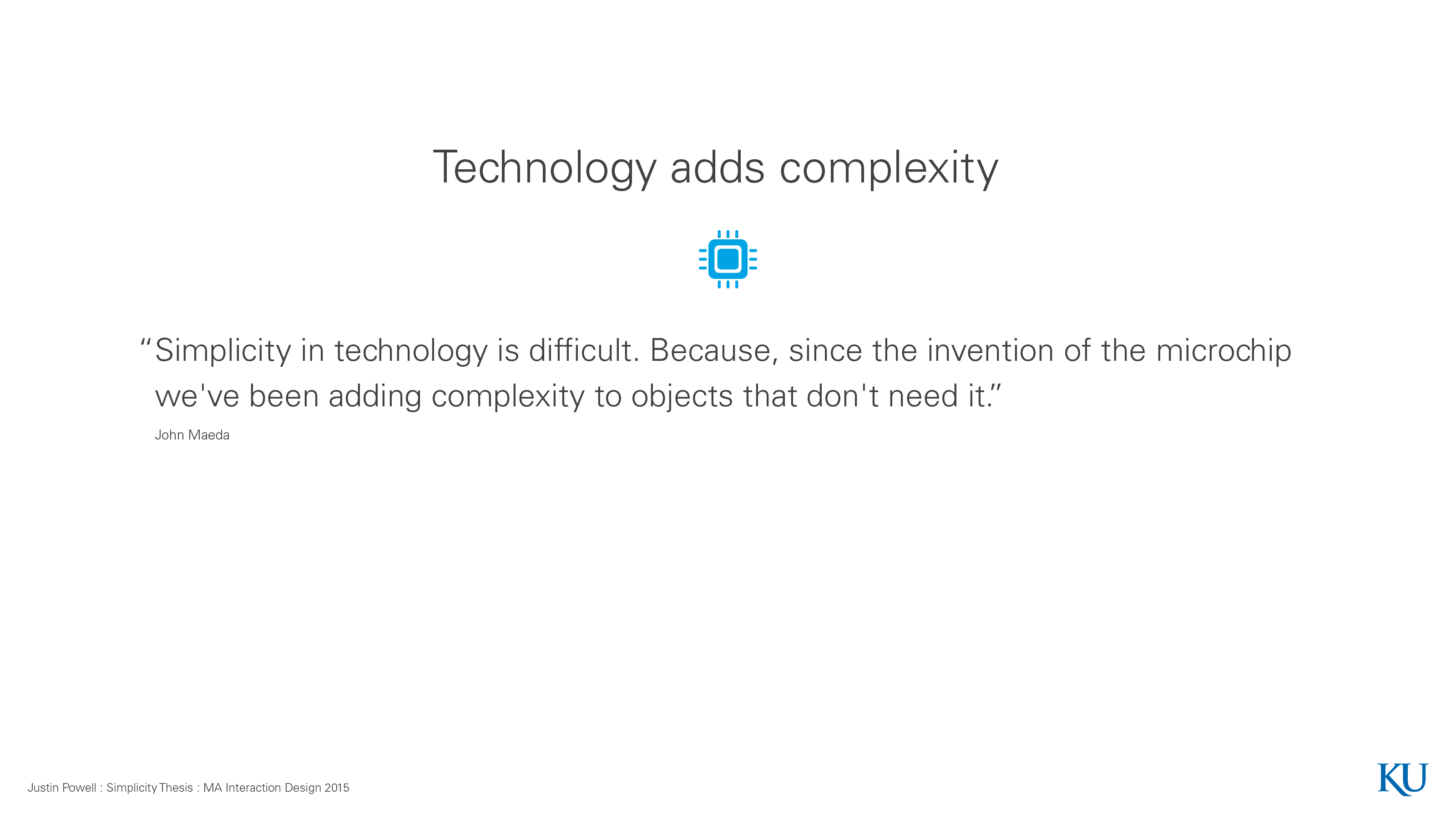 Technology Adds Complexity
